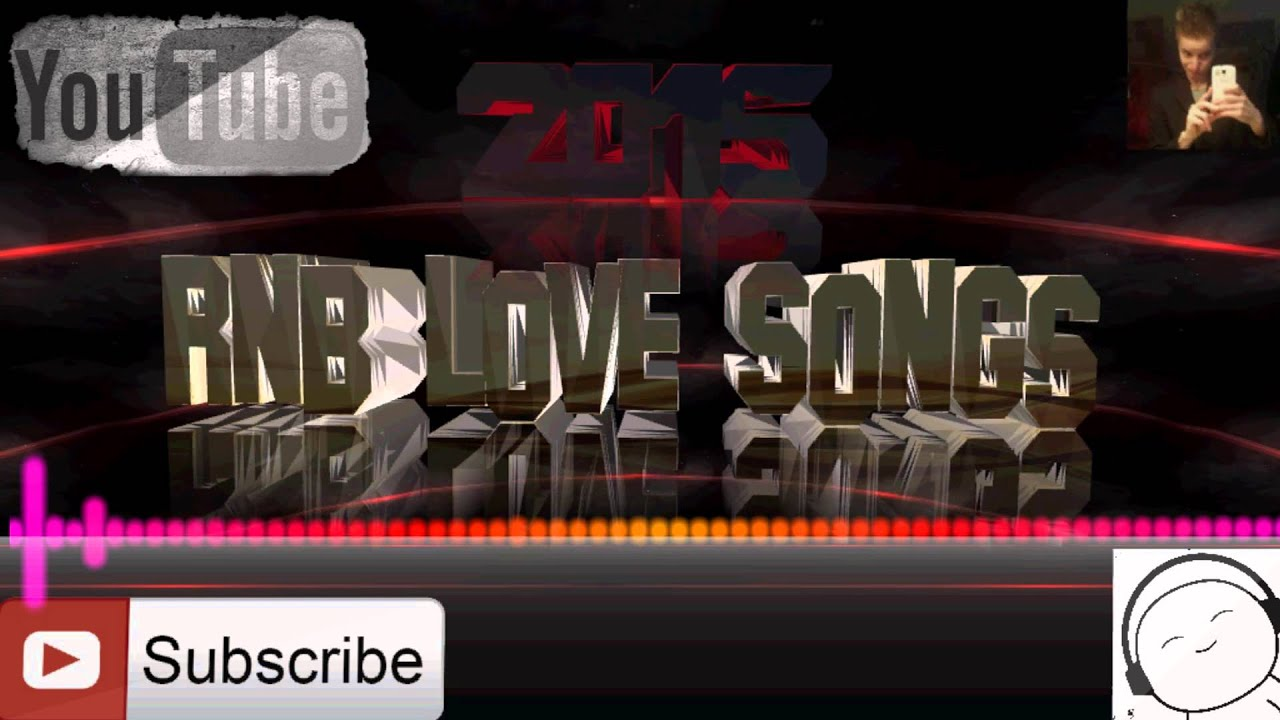 New Rnb Love Song 2015 1  - Youtube-4806