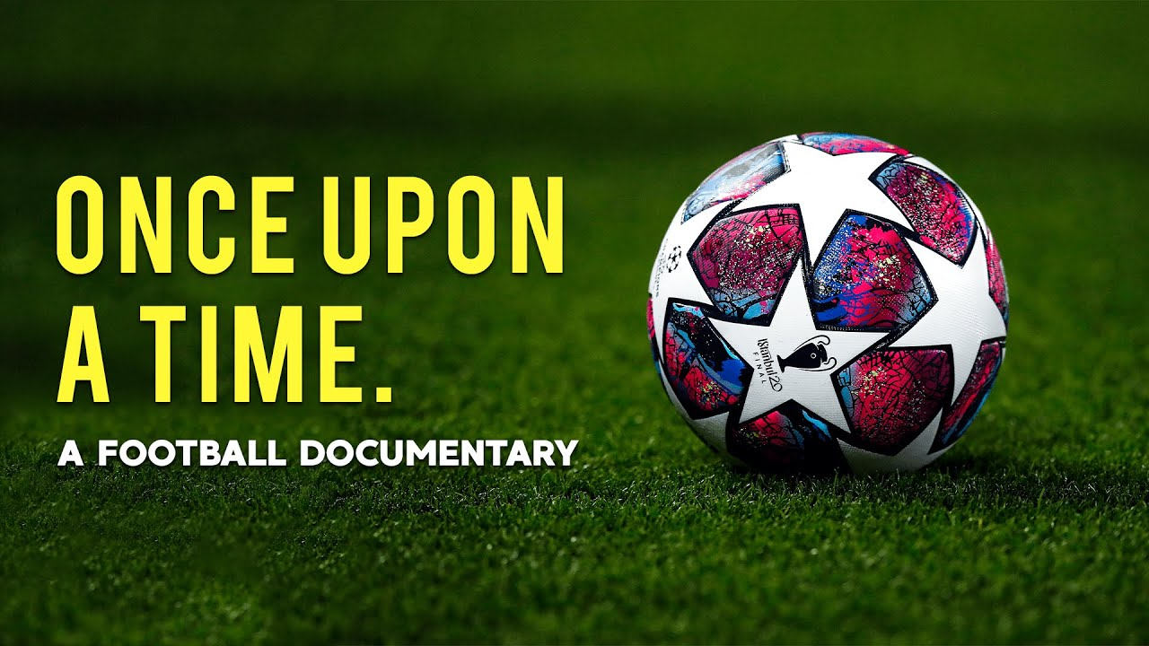 Once Upon A Time - A Football Documentary