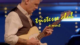 Tristesse Club - A mort (live session)