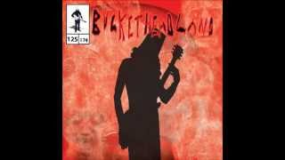 (Full Album) Buckethead - Along The River Bank (Buckethead Pikes #125)