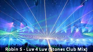 Robin S - Luv 4 Luv (Stones Club Mix)