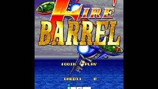 Fire Barrel (ファイアーバレル) [Arcade] (Part 1/...