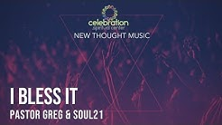 New Thought Music: I Bless It