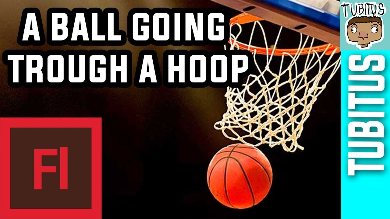 how to animate a basket ball going trough a hoop in adobe flash