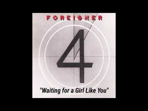 "Foreigner ""Waiting for a Girl Like You"" ~ from the album ""4"""