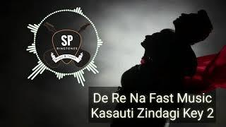 De Re Na Fast Music || Kasauti Zindagi Key 2 || Star Plus || SP Ringtone