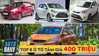 Top 6 ôtô tầm giá 400 TRIỆU không thể bỏ qua |AUTODAILY.VN|