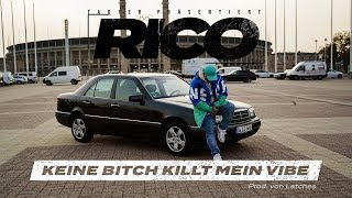 Rico - Keine Bitch Killt mein Vibe (Official Video)