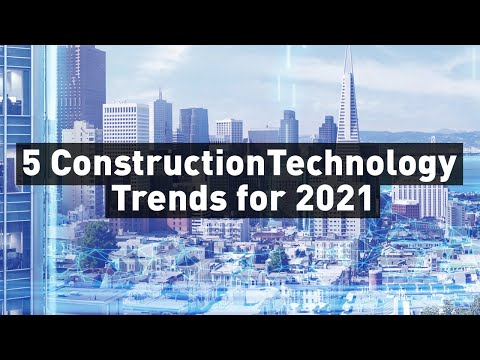 5 Construction Technology Trends to Watch Out for in 2021