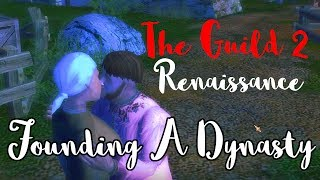 Founding Our Dynasty! - The Guild II Renaissance - Part 1