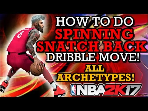 NBA 2K17 HOW TO DO SPINNING SNATCH BACK DRIBBLE MOVE!! FOR ALL ARCHETYPES!! (HOW TO CHEESE!)