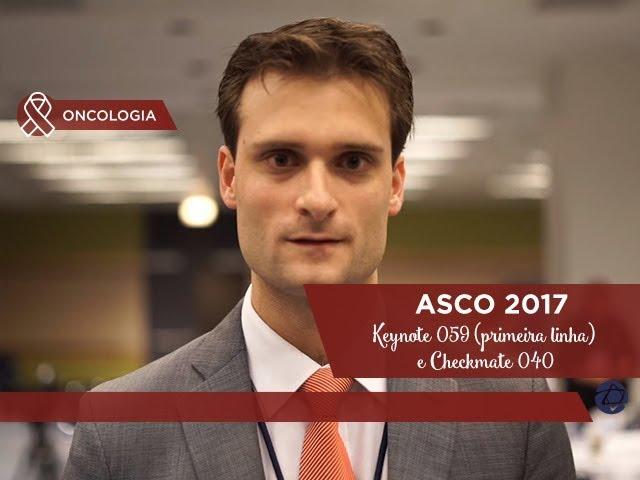 Keynote059 (primeira linha) e Checkmate040 - ASCO 2017