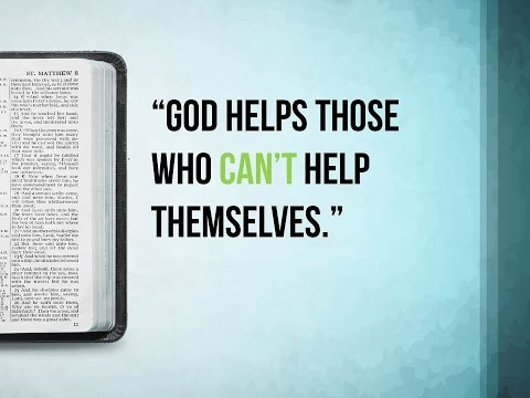 God Helps Those Who Can't Help Themselves