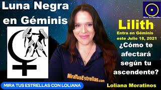 Lilith Luna Negra entra en Géminis el 18 de julio 2021 ¿Cómo Te Afectará Según Tu Ascendente?