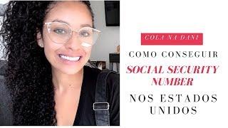 COMO CONSEGUIR O SOCIAL SECURITY NUMBER NOS ESTADOS UNIDOS