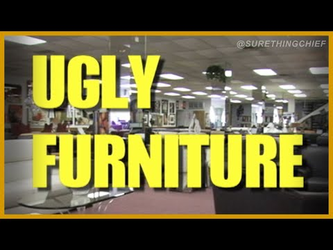 UGLY FURNITURE