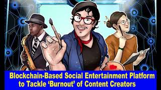 Blockchain Based Social Entertainment Platform to Tackle 'Burnout' of Content..Hk Reading Book,