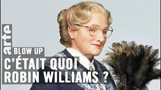 C'était quoi Robin Williams ? - Blow Up - ARTE