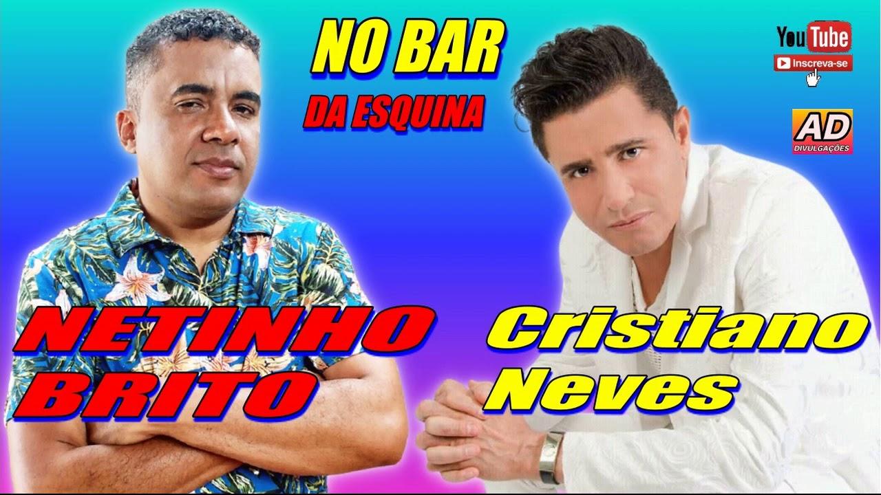 NO BAR DA ESQUINA: NETINHO BRITO: E CRISTIANO NEVES