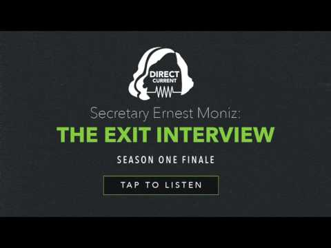 Episode 10: Secretary Ernest Moniz: The Exit Interview (Direct Current - An Energy.gov Podcast)