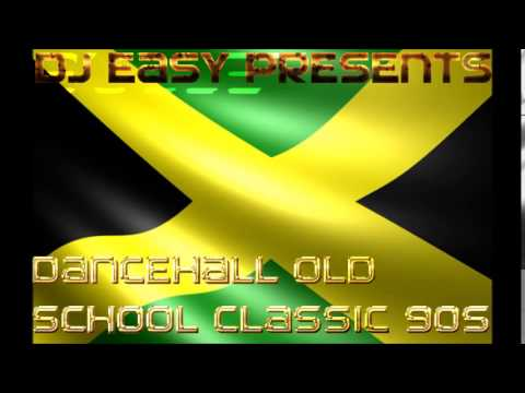 Dancehall Old School Classic of the 90s mix  djeasy
