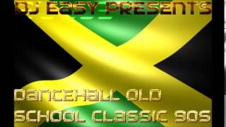 Dancehall Old School Classic of the 90s mix by djeasy