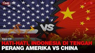 Denny Siregar: HATI-HATI, INDONESIA DI TENGAH PERANG AMERIKA VS CHINA