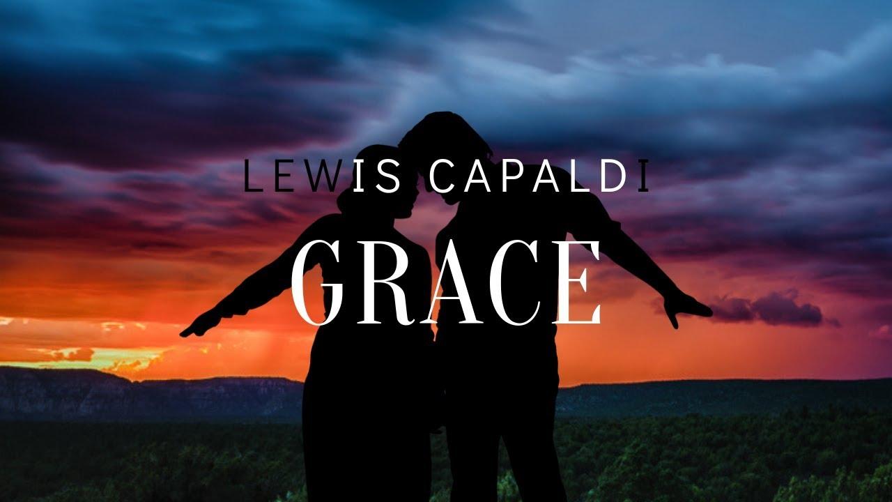 Lewis Capaldi - Grace (1 Hour Loop) With Lyrics