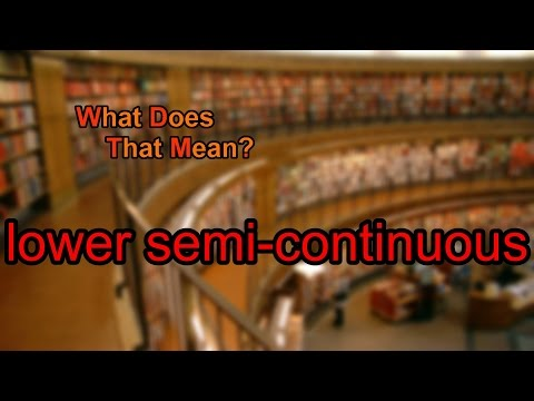 What does lower semi-continuous mean?