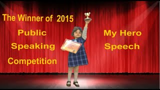 My Hero Winning Speech of Public Speaking Competition 2015 by 6 Years Old Tara Gifted Speaker