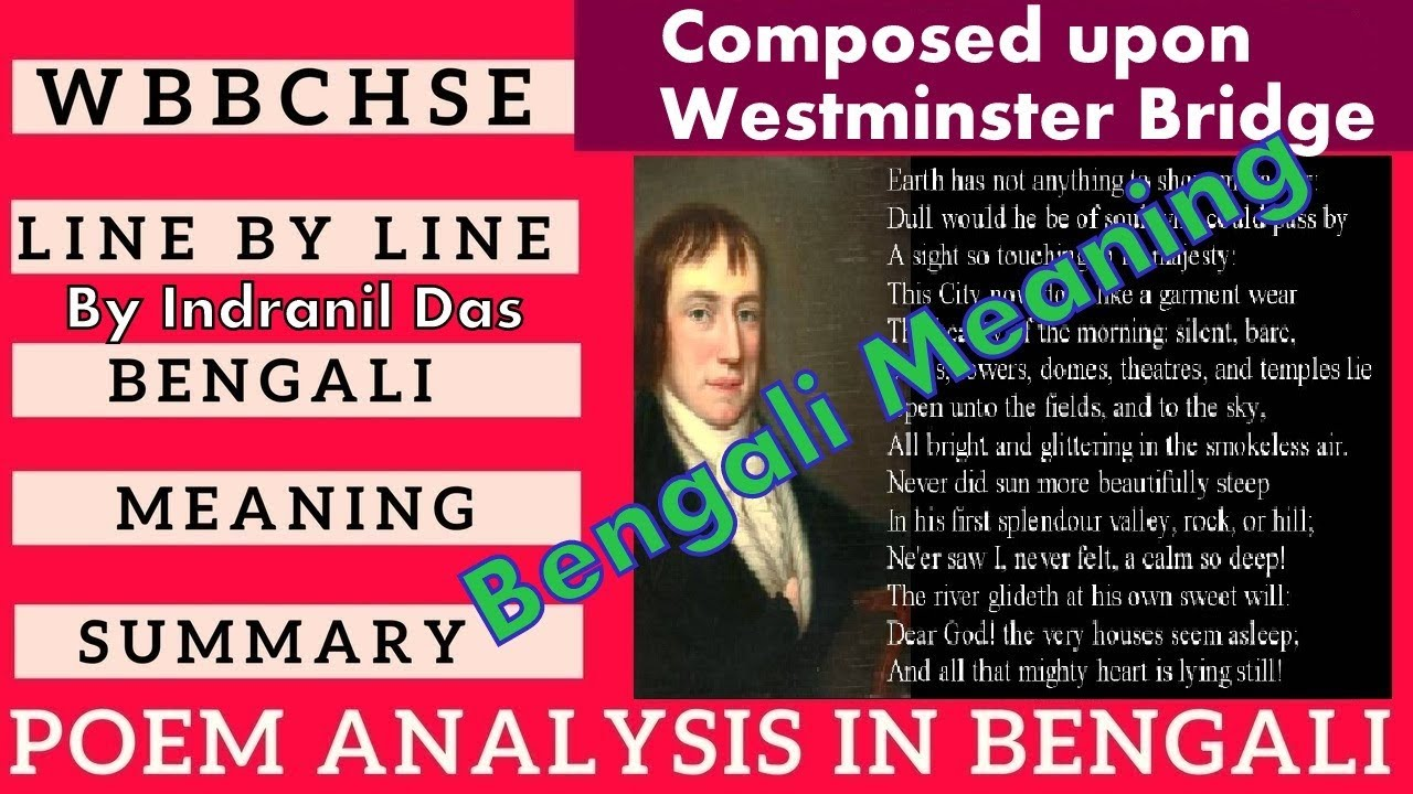 Composed Upon Westminster Bridge September In Bengali Youtube Meaning Of The Poem