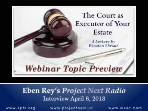 April 6, 2013 Project Next Interview - Court As Executor of Your Estate Preview