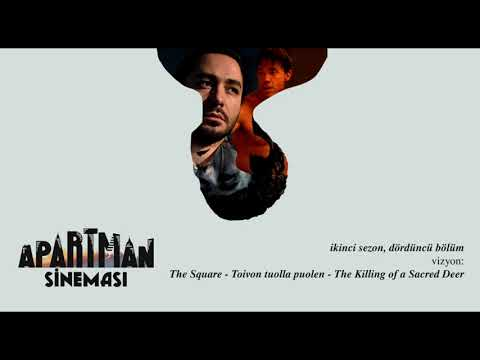 Apartman Sineması - Podcast 02x04 (The Square, Toivon tuolla puolen, The Killing of a Sacred Deer)