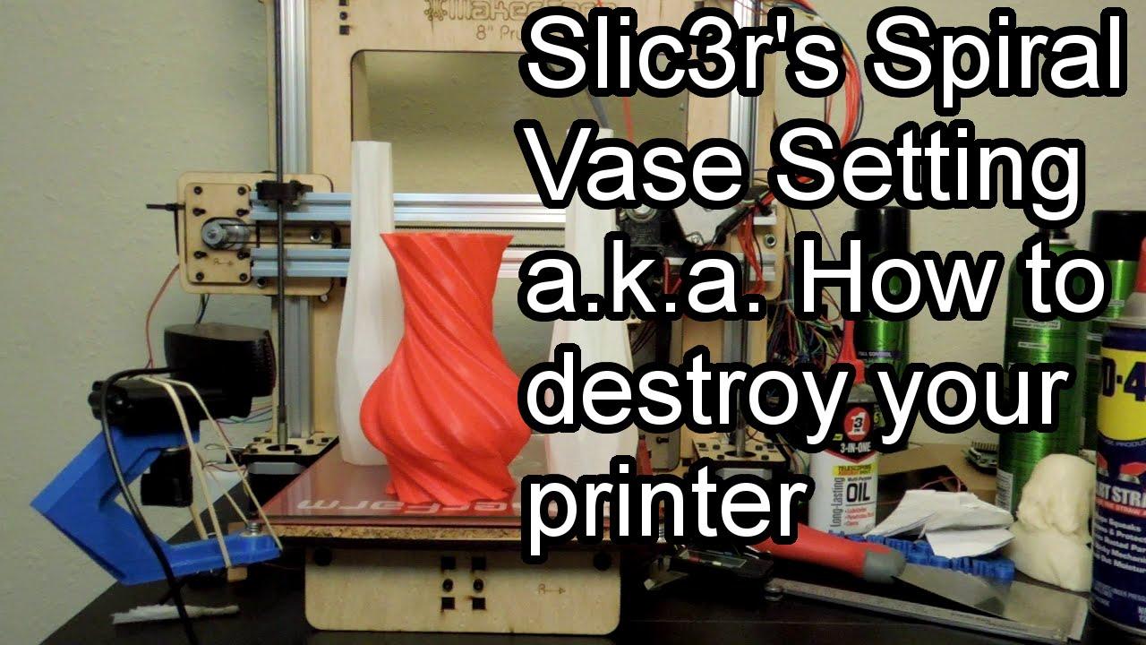 Slic3r's Spiral Vase Setting - How to break your printer