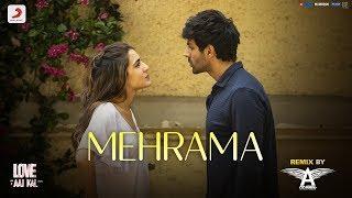 Mehrama – Official Remix | Love Aaj Kal | Kartik | Sara | Pritam | Darshan Raval | Antara | DJ Angel