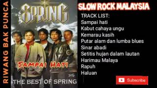 Download Lagu ° SPRING - SAMPAI HATI ° Full Album Lagu Slow Rock Malaysia mp3