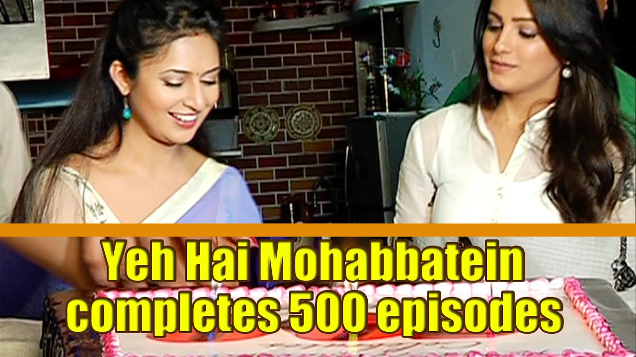 Yeh hai mohabbatein completes 500 episodes youtube