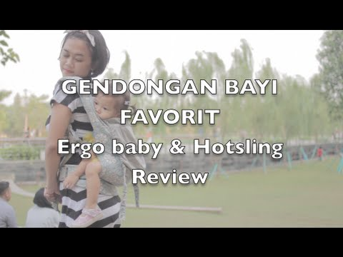 GENDONGAN ANAK FAVORIT (Review Ergo Baby & Hot Sling )