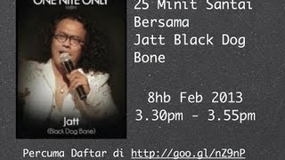 Webinar Replay : Santai Online Bersama Jatt Black Dog Bone
