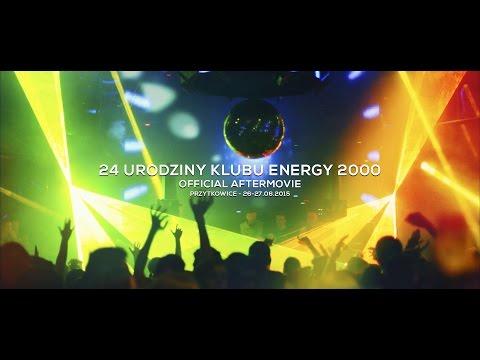 24 Urodziny Klubu Energy 2000 - Aftermovie 26-27.06.2015