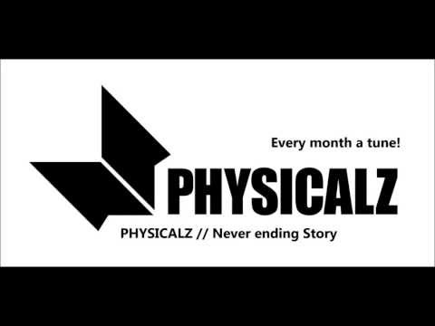 PHYSICALZ - Never ending Story