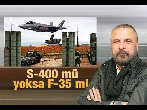 Mete Yarar    S 400 mü yoksa F 35 mi