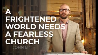 A Frightened World Needs a Fearless Church | Sunday Service 4.4.2021 | HBC