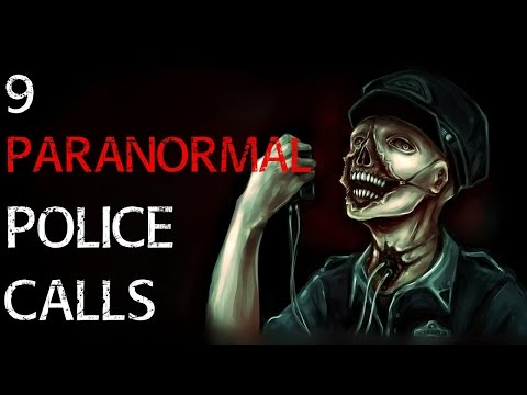 9 TRUE SCARY Stories Of Police Being Called For PARANORMAL R