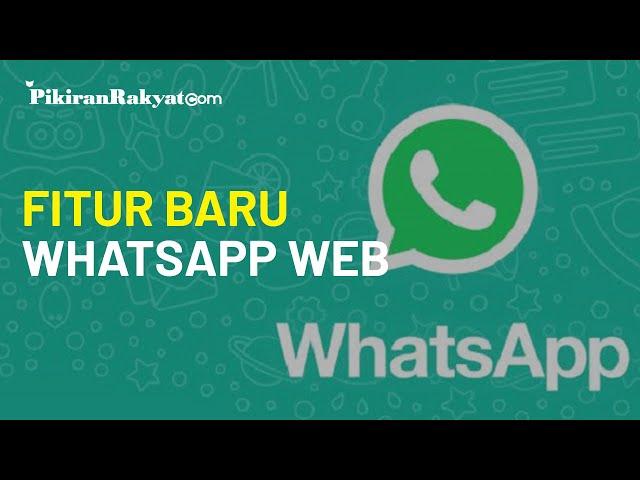 Siap-siap, Panggilan Video dan Suara akan Hadir di WhatsApp Web