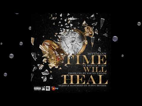Time Will Heal (Feat. Breana Marin) | Hittmann | Prod. By Young Taylor (Official Audio)