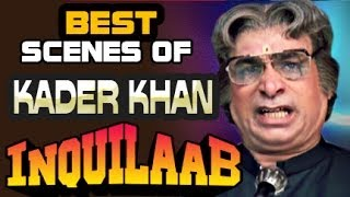 Best Hindi Scenes of Kader Khan | Inquilaab Hindi Movie | JukeBox
