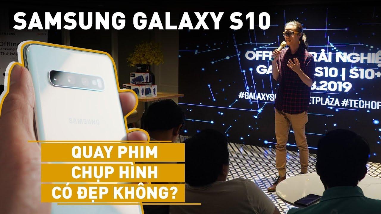Samsung Galaxy S10 quay phim, chụp hình có đẹp không? // Trải nghiệm 3 camera và 1 số thứ hay ho