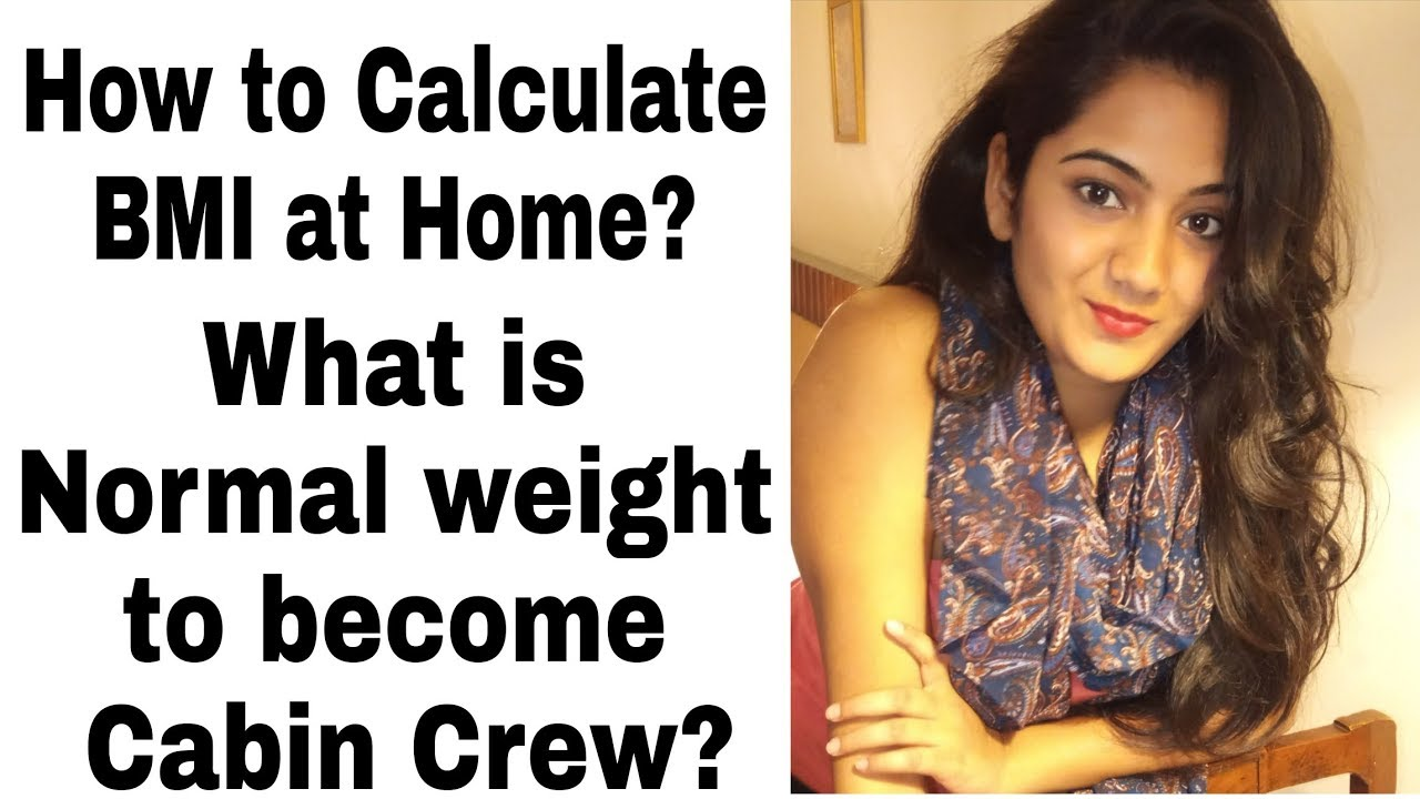 Normal Weight for Cabin Crew/Air Hostess & How to Calculate BMI at Home