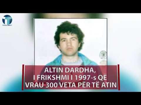 Tirana Today - Altin Dardha, i frikshmi i 1997 s që vrau 300 veta për të atin